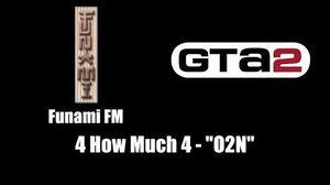 """GTA 2 (GTA II) - Funami FM 4 How Much 4 - """"O2N"""""""