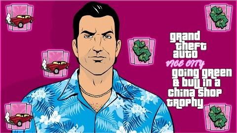 Grand Theft Auto Vice City - Going Green & Bull In A China Shop Trophies