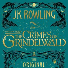 <i>Fantastic Beasts: The Crimes of Grindelwald - The Original Screenplay</i>