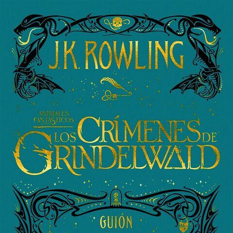 <i>Animales fantásticos: Los crímenes de Grindelwald - Guión original de la película</i>