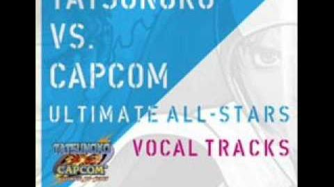 Tatsunoko vs. Capcom UAS Vocal Tracks - Kaze yo Tsutaete 2008(Roll's theme)
