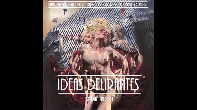 Ideas Delirantes - Volver a verte