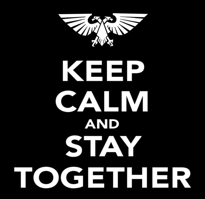 Keep calm stay together 40k poster imperium