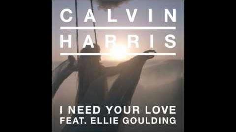 Calvin Harris feat. Ellie Goulding - I Need Your Love (lyrics)