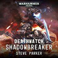 Audio Deathwatch Shadowbreaker