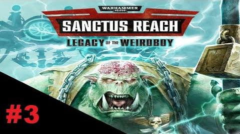 Warhammer 40K Sanctus Reach Legacy of the WeirdBoy - Capitulo 3 - Dakka y Maz Dakka