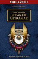 Novela herejia HH Spear of Ultramar