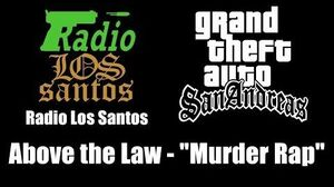 """GTA San Andreas - Radio Los Santos Above the Law - """"Murder Rap"""""""