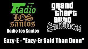 "GTA San Andreas - Radio Los Santos Eazy-E - ""Eazy-Er Said Than Dunn"""