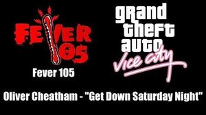 "GTA Vice City - Fever 105 Oliver Cheatham - ""Get Down Saturday Night"""