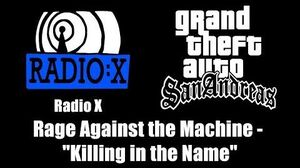 "GTA San Andreas - Radio X Rage Against the Machine - ""Killing in the Name"""