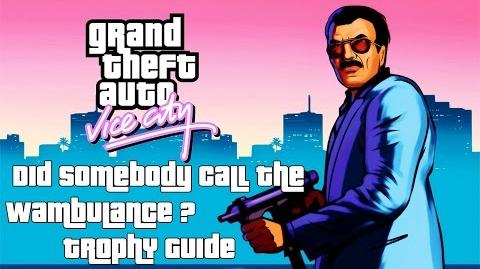 Grand Theft Auto Vice City (PS4) - Did Somebody Call The Wambulance? Trophy Guide