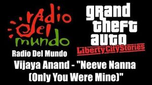 "GTA Liberty City Stories - Radio Del Mundo Vijaya Anand - ""Neeve Nanna (Only You Were Mine)"""