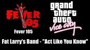 """GTA Vice City - Fever 105 Fat Larry's Band - """"Act Like You Know"""""""