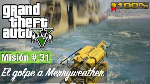 """Grand Theft Auto V - """"El golpe a Merryweather (Alta Mar)"""""""