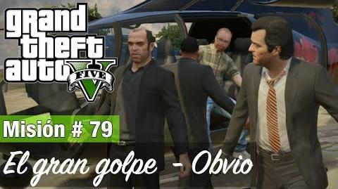 "Grand Theft Auto V - ""El gran golpe (Obvio)"""