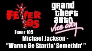 "GTA Vice City - Fever 105 Michael Jackson - ""Wanna Be Startin' Somethin' """