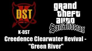 "GTA San Andreas - K-DST Creedence Clearwater Revival - ""Green River"""