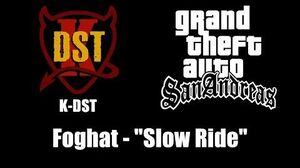 "GTA San Andreas - K-DST Foghat - ""Slow Ride"""