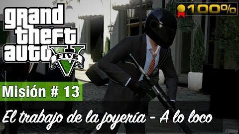 """Grand Theft Auto V - """"El trabajo de la joyería (Osado - A lo loco)"""""""