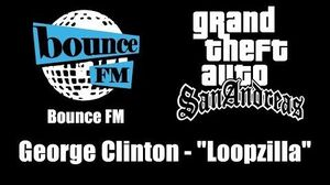 "GTA San Andreas - Bounce FM George Clinton - ""Loopzilla"""