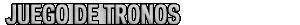 BlogJDT-juegodetronos