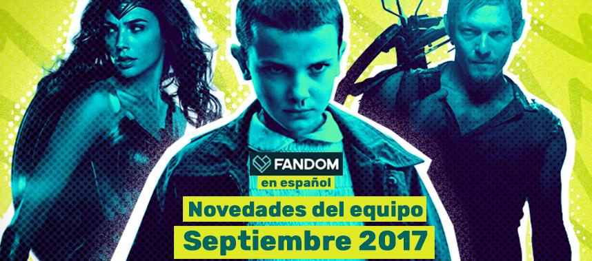 Novedades-del-Equipo-FANDOM---Sept-2017
