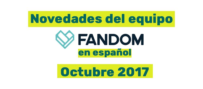 Novedades del Equipo FANDOM - Octubre 2017