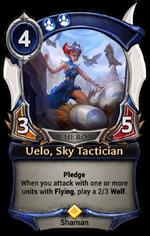 Uelo, Sky Tactician