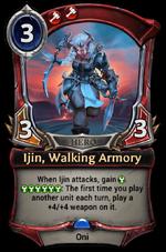 Ijin, Walking Armory