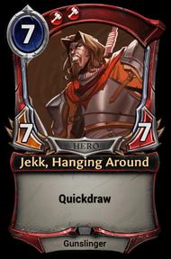 Jekk, Hanging Around