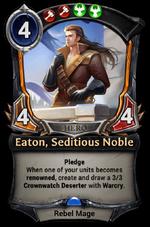Eaton, Seditious Noble