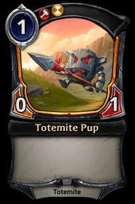 Totemite Pup