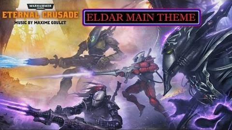 -Warhammer 40,000- Eternal Crusade- Eldar Main Theme OST. By Maxime Goulet