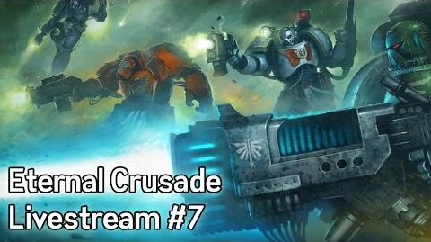 Warhammer 40K Eternal Crusade Livestream - Episode 7