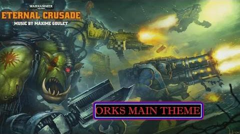 -Warhammer 40,000- Eternal Crusade- Ork Main Theme OST