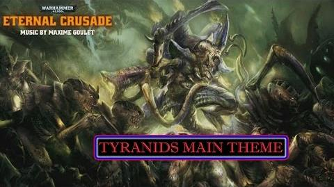 Warhammer 40,000 Eternal Crusade Tyranids Main Theme OST. By Maxime Goulet