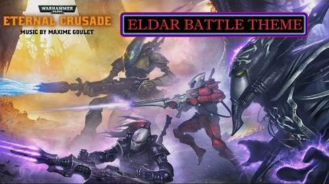 -Warhammer 40,000- Eternal Crusade- Eldar Battle Theme OST. By Maxime Goulet