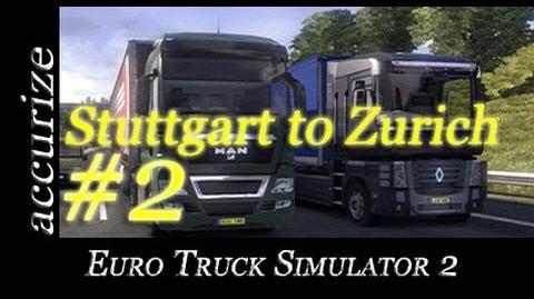 Euro Truck Simulator 2 - E02 - Stuttgart to Zurich (gameplay video)