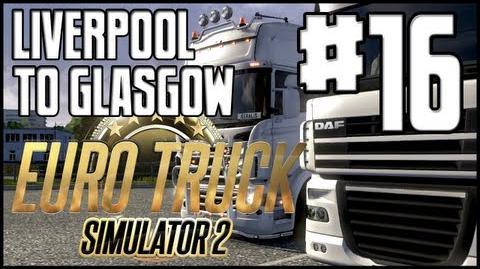 Euro Truck Simulator 2 - Ep. 16 - Liverpool to Glasgow