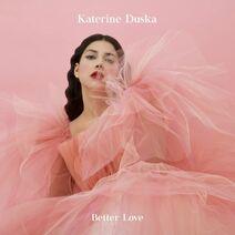 Katerine Duska - Better Love