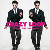 Crazy Loop (Mm-ma-ma)