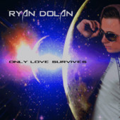 Ryan Dolan Only Love Survives cover