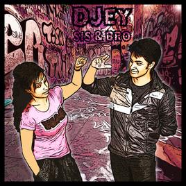 DJey SIS & BRO