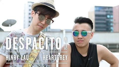 Despacito【粵語】Hinry Lau 劉卓軒 X Heartgrey|靚靚雞音樂電視