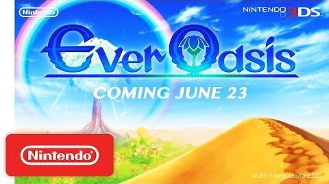 Ever Oasis – Intro Trailer - Nintendo 3DS