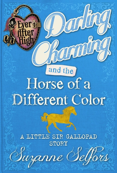 Darling Charming And The Horse Of A Different Color A Little Sir