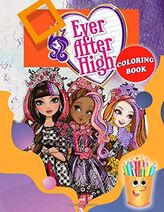 Ever After High School Coloring Book Coloring Book For Kids High Quality Illustrations