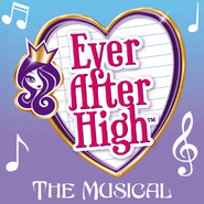 Ever After High - The Musical