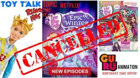 EVER AFTER HIGH CANCELLED? - IS THIS THE END OF EAH DOLLS? - TOY TALK TOPIC RUMOR